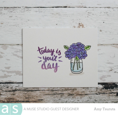 Today is your day by Amy Tsuruta for A Muse Studio