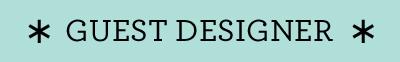 Guest designer blog image