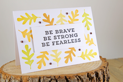 A Muse Studio Fierce Be Brave with oak leaves H
